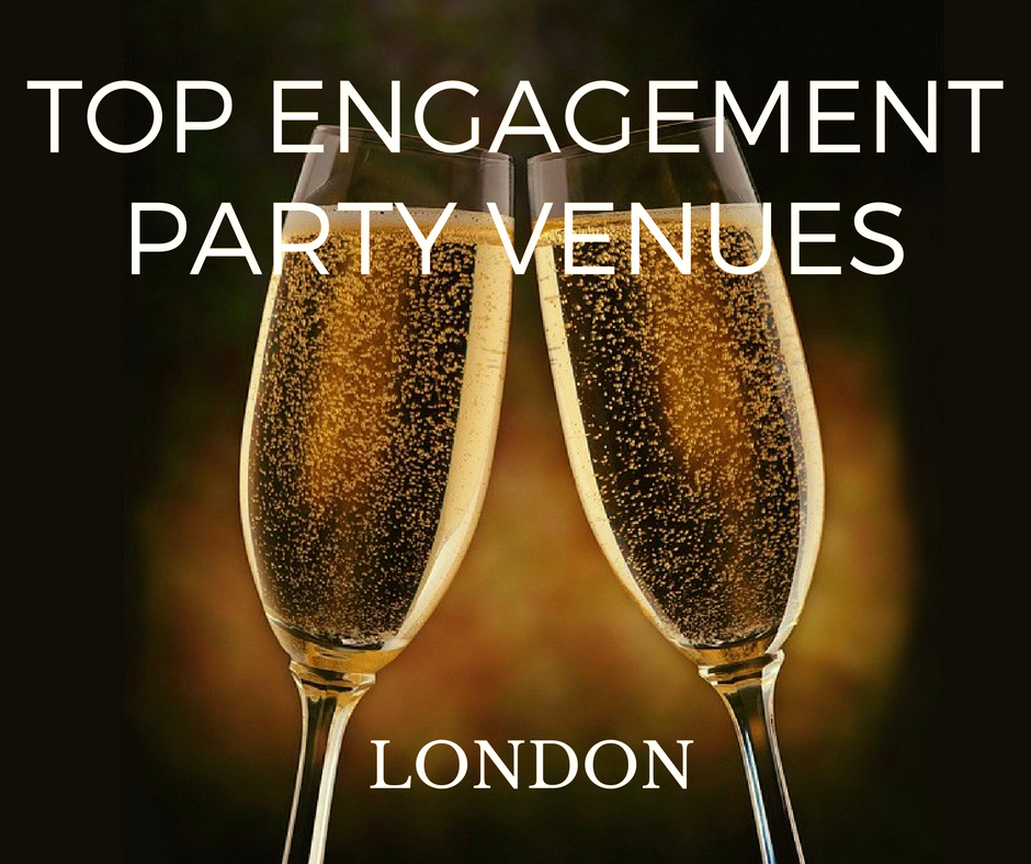 Top Engagement Party Venues In London ?