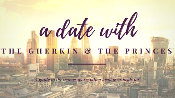 A date With The Gherkin and The Princes