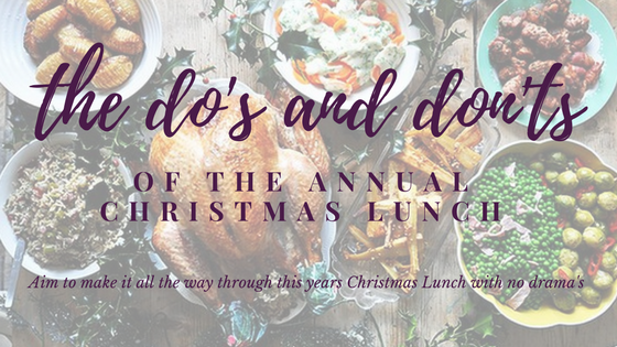 Christmas Lunch - The Do's And Don'ts