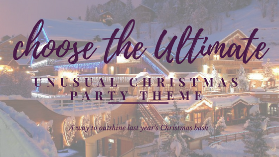 the ultimate unusual christmas party themes