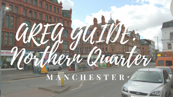 Manchester Northern Quarter Area Guide