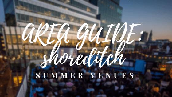 Area Guide: Shoreditch Summer Venues
