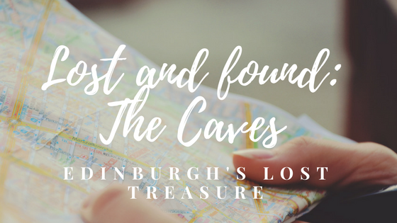 Lost And Found: The Caves Edinburgh