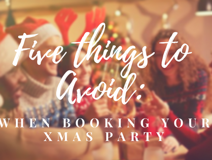 5 Things To Avoid When Booking The Xmas Party