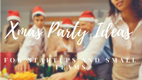 Xmas Party Ideas For Startups & Small Teams