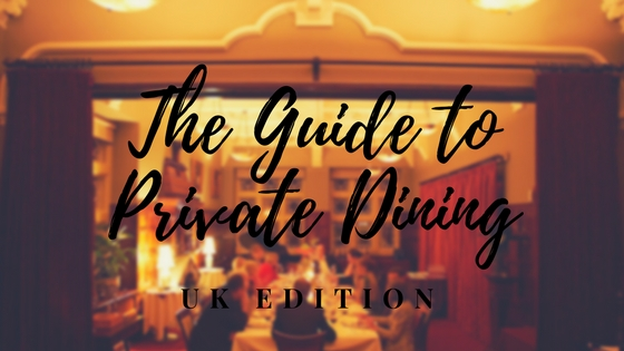 The Guide To Private Dining In The UK