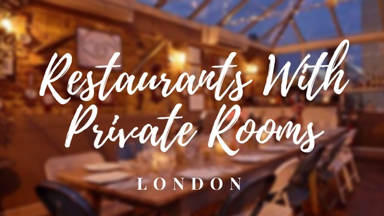 Restaurants With Private Rooms London